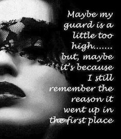 """""""Maybe my guard is a little too high... but maybe it's because I still remember the reason it went up in the first place."""" #INTJ #introvert"""