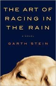 The Art of Racing in the Rain  by Garth Stein #fiction #dogs  Enzo knows he is different from other dogs: a philosopher with a nearly human soul (and an obsession with opposable thumbs), he has educated himself by watching television extensively, and by listening very closely to the words of his master, Denny Swift, an up-and-coming race car driver.