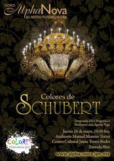 Colores de Schubert Jueves 26 de mayo, 19 horas  Auditorio Manuel Moreno Torres Centro Cultural Jaime Torres Bodet, Zacatenco