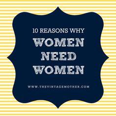 Why WOMEN NEED WOMEN
