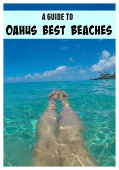Visiting O'ahu? Here is a complete guide of the islands best beaches