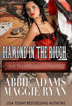 Diamond in the Rough (The Red Petticoat Saloon) Blushing ... https://smile.amazon.com/dp/B01N8S41NE/ref=cm_sw_r_pi_awdb_x_TQfmybWZQ7KVJ