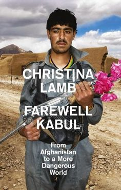 Farewell Kabul - from Afghanistan to a More Dangerous World by Christina Lamb✓ Got Books, Books To Read, Asian Books, How Did It Go, Frederick Douglass, Islamic World, Personalized Books, Months In A Year, Learn To Read