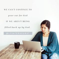 A good reminder for my heart as I head into this new week. I will not be able to pour out for God if I don't take the time to get filled back up by God. Scripture Of The Day, Bible Verses, Proverbs 31 Ministries, Lysa Terkeurst, True Faith, Jesus Is Lord, Jesus Christ, Inspiring Things, God Loves You