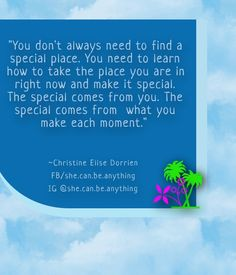 """Check out my new PixTeller design! :: """"you don't always need to find a special place. you..."""