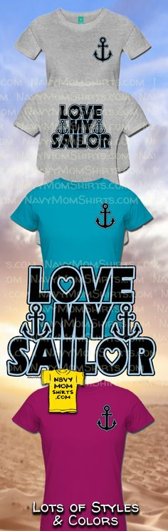 Love My Sailor T Shirts - These Navy Sailor shirts are perfect to shout to the world that  I Love My Sailor! #LoveMySailor #ILoveMySailor #NavyShirts #SailorShirts <3 Get 'em here: == NavyMomShirts.com == Us Navy Shirts, Mom Shirts, Sailor Shirt, Navy Sailor, Navy Mom, Navy Wife, Create T Shirt, Navy Girlfriend, Mom Style