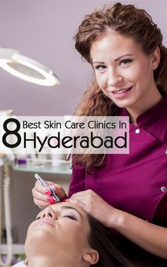Best Skin Care Clinics In Hyderabad – Our Top 8 Picks