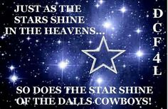 Just as the Stars shine in the Heavens...So does the Star shine of the DALLAS COWBOYS! Dallas Cowboys Quotes, Stuff To Do, Heavens, Stars, Sterne, Star, Paradise