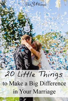 20 Little Things to Make a Big Difference in Your Marriage - Club 31 Women
