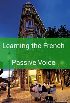 Learning the French Passive Voice - Talk in French #french #language #grammar