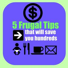 5 frugal tips that will save you money. I love this site. Great ideas and reminders of how to live your best (and sometimes frugal) life.