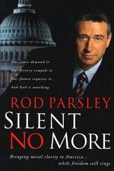 Silent No More: Bringing Moral Clarity to America...While Freedom Still Rings by Rod Parsley, http://www.amazon.ca/dp/1591856590/ref=cm_sw_r_pi_dp_WQKFsb0ZRPNPA