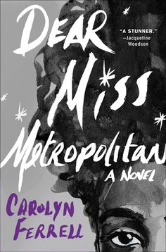 Dear Miss Metropolitan | Carolyn Ferrell | Macmillan