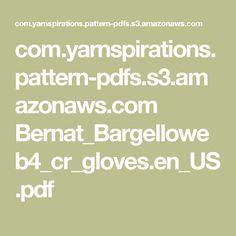 com.yarnspirations.pattern-pdfs.s3.amazonaws.com Bernat_Bargelloweb4_cr_gloves.en_US.pdf