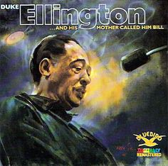 Duke Ellington - And His Mother Called Him Bill