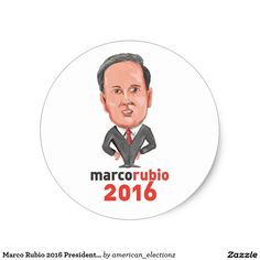 Marco Rubio 2016 President Caricature Classic Round Sticker. Caricature illustration showing Marco Rubio, an American senator, politician and Republican 2016 presidential candidate standing with words Marco Rubio 2016 done in cartoon style. #Rubio2016 #americanelections #elections #vote2016 #election2016