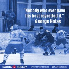Nobody who ever gave his best regretted it. George Halas - Inspirational Sport Quotes from CARHA Hockey Hockey Quotes, Basketball Quotes, Sport Quotes, Goalie Quotes, Team Quotes, Youth Hockey, Hockey Mom, Hockey Stuff, Hockey Girls