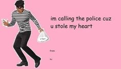 stole my heart Valentines Day Cards Tumblr, Valentines Day Funny, Valentine Cards, Pick Up Line Memes, Pick Up Lines Funny, Cute Memes, Funny Memes, Pick Up Lines Cheesy, Quality Memes
