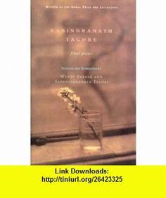 Rabindranath Tagore Final Poems (9780807614884) Rabindranath Tagore, Wendy Barker, Saranindranath Tagore , ISBN-10: 0807614882  , ISBN-13: 978-0807614884 ,  , tutorials , pdf , ebook , torrent , downloads , rapidshare , filesonic , hotfile , megaupload , fileserve