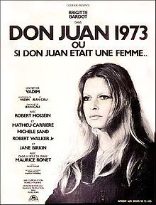 Don Juan, or If Don Juan Were a Woman // Directed by	Roger Vadim  Written by	Jean Cau  Roger Vadim  Jean-Pierre Petrolacci  Starring	Brigitte Bardot  Robert Hossein  Mathieu Carrière  Jane Birkin  Music by	Michel Magne  Cinematography	Henri Decaë  Andréas Winding  Editing by	Victoria Mercanton  Distributed by	Cocinor  Scotia American  Release date(s)	France:  February 22, 1973