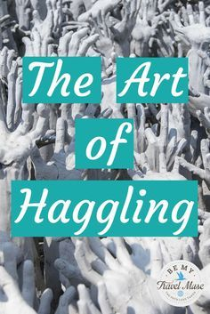 Do you find haggling, common in many countries around the world, daunting? Does it make you uncomfortable? These tips will teach you how to haggle with ease