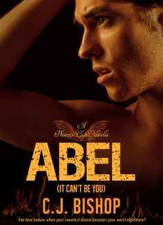 ABEL 1: It Can't Be You (Phoenix Club Book #1) -- C. J. Bishop