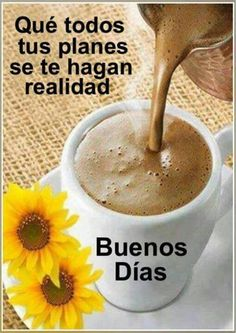 Pin by Cristina Sáenz on frases Good Afternoon, Good Morning Good Night, Morning Wish, Good Morning Images, Good Morning Quotes, Morning Greetings Quotes, Morning Messages, Spanish Greetings, Good Morning Flowers