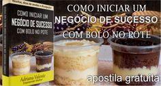 """Apostila da Adriana Valente, do site """"empreender mulher"""", ensinando como começar um negócio de bolo no pote! Veja também: IrmãsInvestem 300 Reais em bolos"""