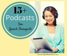 Some wonderful podcasts about speech, language and communication for the SLP, parent or caregiver!