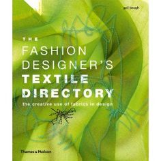 The Fashion Designer's Textile Directory: The Creative Use of Fabrics in Design: Amazon.co.uk: Gail Baugh: Books