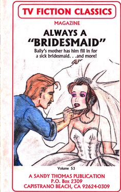 Always A Bridesmaid - Front Cover ©Sandy Thomas Adv. Sandy Thomas, Always A Bridesmaid, Cd Art, Vintage Medical, Tg Captions, Reading Material, Crossdressers, Literature, Fiction