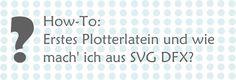 Sonneküken: Erstes Plotterlatein: SVG in Silhouette Studio öffnen (ohne DE)