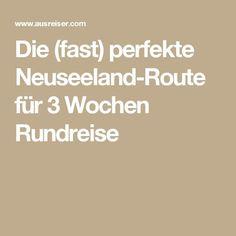 Die (fast) perfekte Neuseeland-Route für 3 Wochen Rundreise