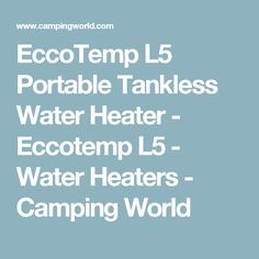 EccoTemp L5 Portable Tankless Water Heater - Eccotemp L5 - Water Heaters - Camping World