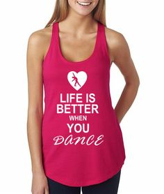 Life is Better When You Dance Women's Racerback Workout Fitness Tank