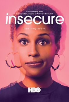 Issa Rae:  Best Performance by an Actress in a Television Series.  -     Insecure (TV Series 2016– ) - COMEDY