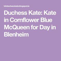 Duchess Kate: Kate in Cornflower Blue McQueen for Day in Blenheim