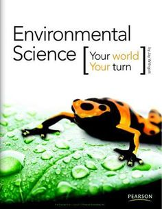 Environmental Science Textbook--Environmental Science: Your World, Your Turn