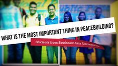 What is the most important thing in peacebuilding? Here are the thoughts of students from Southeast Asia universities studying on the PAHSA 2013/2014 Semester Program in Japan.