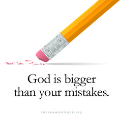 God is Bigger than your mistakes