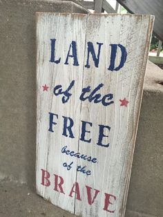 Land of the free because of the brave reclaimed wood sign by DistinctlyPrimitive on Etsy