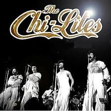 """I love Old School music Chi-Lites are prime example """"Have you seen her"""""""