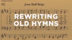 dustin kensrue: rewriting old hymns