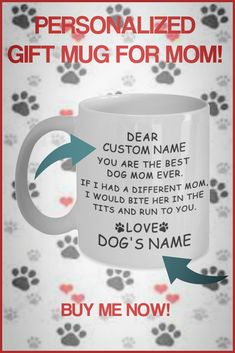 Need a fun cute gift for Mom? Look no further! These fun mugs are perfect for Birthdays or Mother's Day! Some can be personalized with name of Mom and/or Cat or Dog. Gifts In A Mug, Gifts For Mom, Mom Mug, Good Buddy, Dog Names, Dog Mom, Cute Gifts, Best Dogs, Personalized Gifts