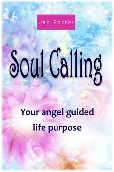 Soul Calling, Your Angel Guided Life Purpose By; Jan Porter: Get Your Angel Gr Angel Guide, Guardian Angels, Spirit Guides, Life Purpose, Live For Yourself, Amazon, Books, Libros, Riding Habit