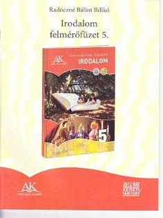 Apáczai Irodalom 5. osztály Teaching, Education, Books, Fa, Karma, Bible, Libros, Book, Onderwijs