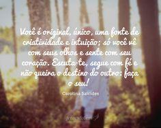 Você é original, único, uma fonte de criatividade e intuição