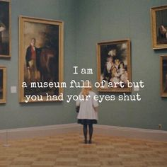 """6 Beğenme, 1 Yorum - Instagram'da misseverywhere (@msrrff): """"I am a museum full of art but you had your eyes shut. #quoteoftheday #goodvibesonly✌…"""""""