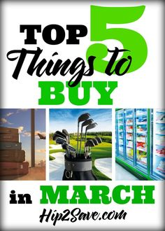 Top 5 Things to Buy in March. Looking to save big during March, here are some items you can buy to save for your next vacation or at your next shopping experience. Discover more amazing savings at Hip2Save.com.