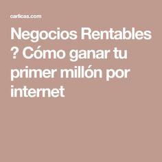 Negocios Rentables 🤑 Cómo ganar tu primer millón por internet